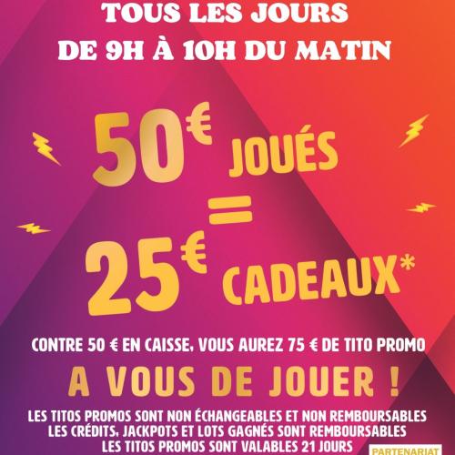 50€ Joués = 25€ Cadeaux