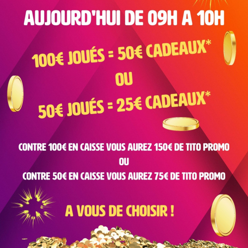 50€ Joués = 25€ Cadeaux ou 100€ joués = 50€ Cadeaux