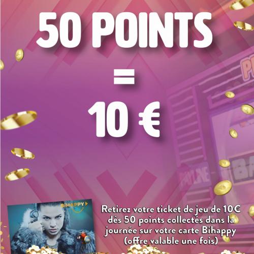 50 POINTS COLLECTES = 10 EUROS