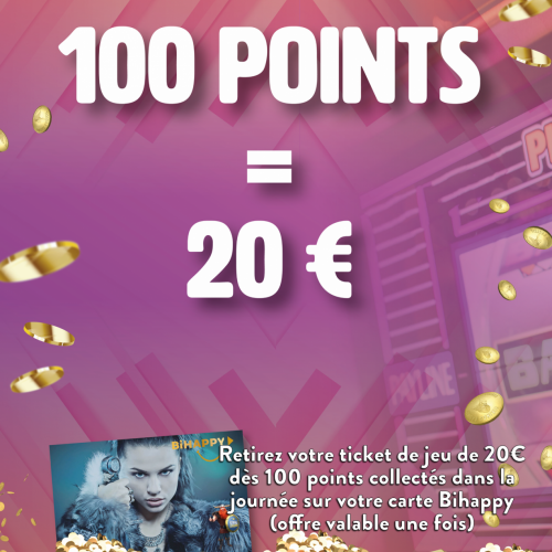 100 points = 20€uros en ticket de jeu